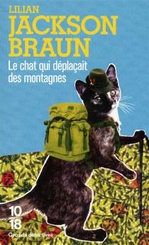Le chat qui déplaçait des montagnes - Lilian JacksonBraun