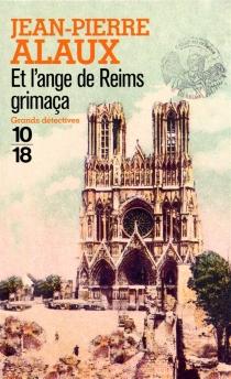 Et l'ange de Reims grimaça - Jean-PierreAlaux
