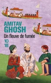Un fleuve de fumée - AmitavGhosh