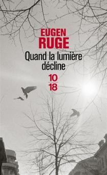 Quand la lumière décline : roman d'une famille - EugenRuge