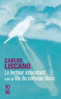 Le lecteur inconstant| Suivi de Vie du corbeau blanc - CarlosLiscano