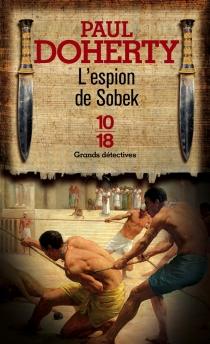 L'espion de Sobek : inédit - Paul CharlesDoherty