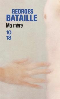 Ma mère - GeorgesBataille