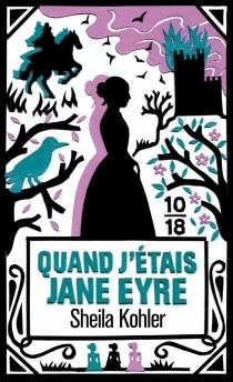 Quand j'étais Jane Eyre - SheilaKohler