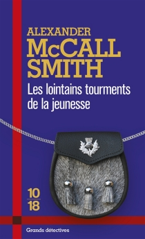 Les lointains tourments de la jeunesse - Alexander McCall Smith
