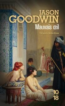 Mauvais oeil : l'eunuque Hachim et la malédiction du harem - JasonGoodwin