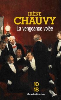 La vengeance volée : une enquête du capitaine Allonfleur sous le Second Empire - IrèneChauvy