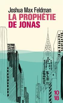 La prophétie de Jonas - Joshua MaxFeldman