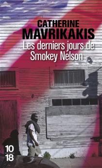 Les derniers jours de Smokey Nelson - CatherineMavrikakis