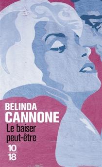 Le baiser peut-être - BelindaCannone