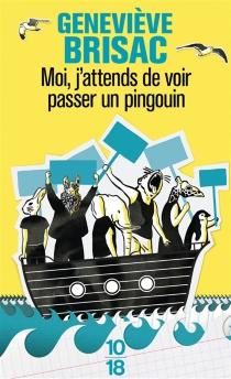 Moi, j'attends de voir passer un pingouin - GenevièveBrisac