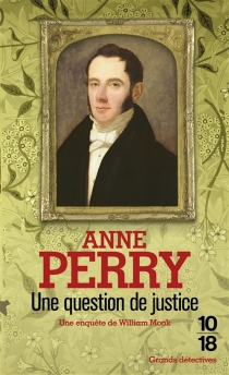 Une question de justice : une enquête de William Monk - Anne Perry