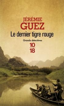 Le dernier tigre rouge - JérémieGuez