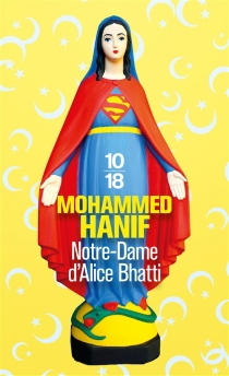 Notre-Dame d'Alice Bhatti - Mohammed Hanif