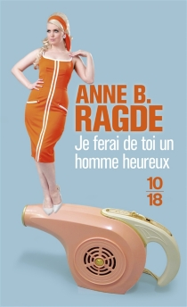 Je ferai de toi un homme heureux - Anne BirkefeldtRagde