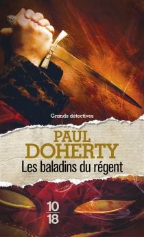 Les baladins du régent - Paul CharlesDoherty