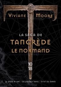 La saga de Tancrède le Normand - VivianeMoore