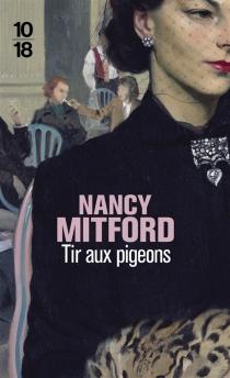 Tir aux pigeons - NancyMitford