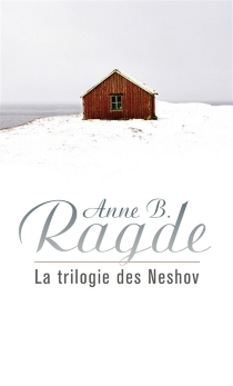 La trilogie des Neshov : coffret - Anne BirkefeldtRagde