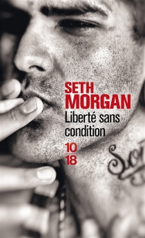 Liberté sans condition - Seth Morgan