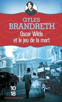 Oscar Wilde et le jeu de la mort - GylesBrandreth