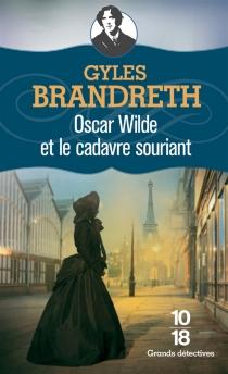 Oscar Wilde et le cadavre souriant - GylesBrandreth