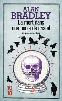 La mort dans une boule de cristal - AlanBradley