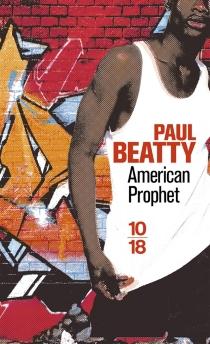 American prophet - PaulBeatty