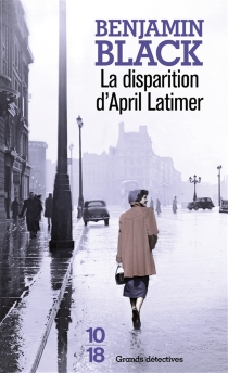 La disparition d'April Latimer - Benjamin Black