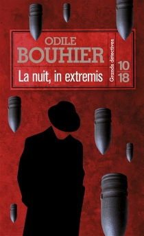 La nuit, in extremis - Odile Bouhier