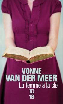 La femme à la clé - Vonne van derMeer