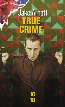 True crime : l'ombre de Harry Starks - Jake Arnott