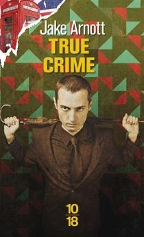 True crime : l'ombre de Harry Starks - JakeArnott