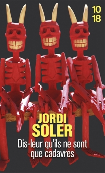 Dis-leur qu'ils ne sont que cadavres - JordiSoler