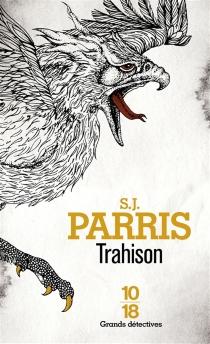 Trahison - S.J.Parris