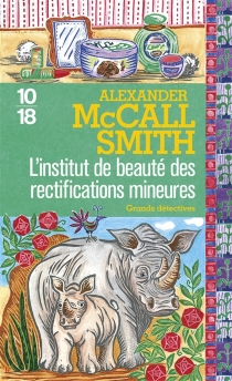 L'institut de beauté des rectifications mineures - Alexander McCall Smith