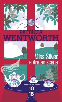 Miss Silver entre en scène - PatriciaWentworth