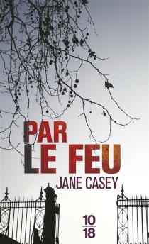 Par le feu - JaneCasey