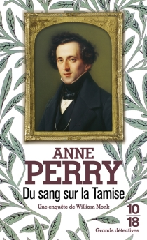 Du sang sur la Tamise : une enquête de William Monk - Anne Perry