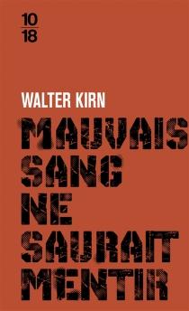 Mauvais sang ne saurait mentir - WalterKirn