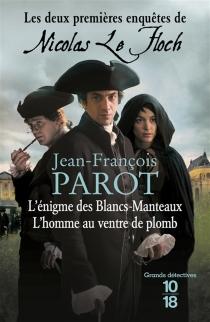 Les deux premières enquêtes de Nicolas Le Floch - Jean-FrançoisParot