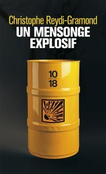 Un mensonge explosif - ChristopheReydi-Gramond