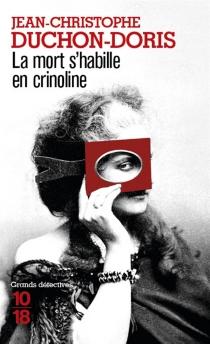 La mort s'habille en crinoline - Jean-ChristopheDuchon-Doris