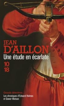Les chroniques d'Edward Holmes et Gower Watson - Jean d'Aillon