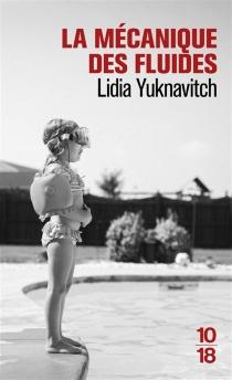 La mécanique des fluides - LidiaYuknavitch
