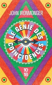 Le génie des coïncidences - J. W.Ironmonger