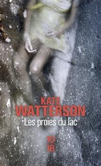 Les proies du lac - KateWatterson