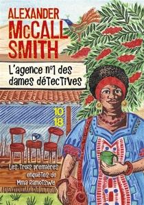 L'agence n° 1 des dames détectives : les trois premières enquêtes de Mma Ramotswe - AlexanderMcCall Smith