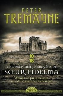 Les deux premières enquêtes de soeur Fidelma - PeterTremayne