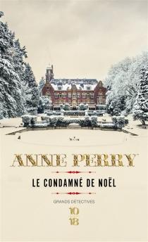 Le condamné de Noël - AnnePerry